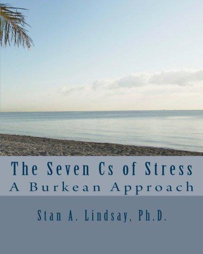 9780984149186: The Seven Cs of Stress: A Burkean Approach