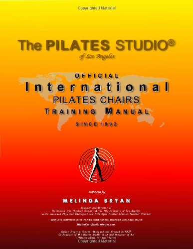 Pilates CHAIRS Training Manual (Official International Training Manual: Bryan, Melinda