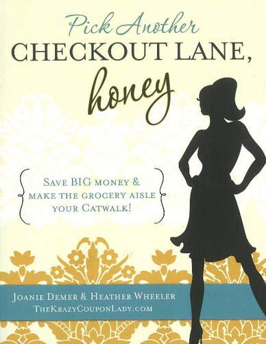Pick Another Checkout Lane, Honey: Save Big: Demer, Joanie, Wheeler,