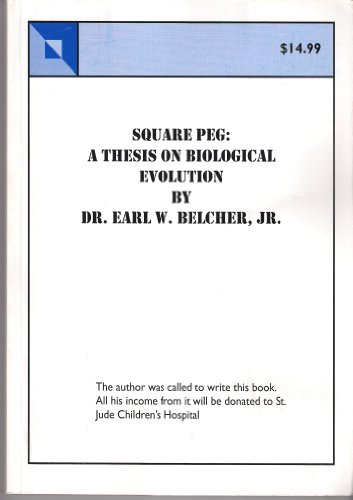 9780984150809: Square Peg: A Thesis on Biological Evolution