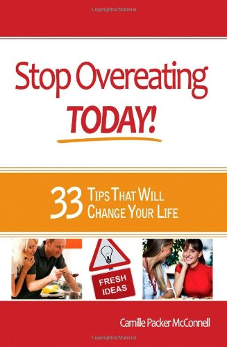 Stop Overeating Today!: Camille McConnell