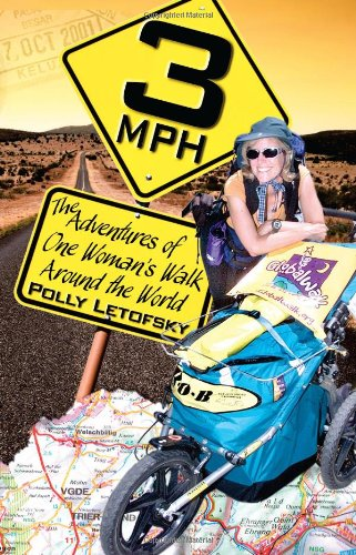 9780984154326: 3mph The Adventures of One Woman's Walk Around the World