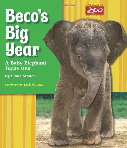 9780984155422: Beco's Big Year: A Baby Elephant Turns One