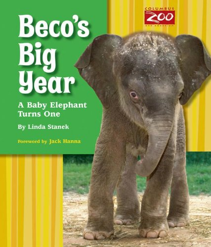9780984155439: Beco's Big Year: A Baby Elephant Turns One