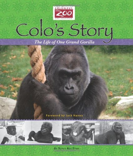 9780984155446: Colo's Story: The Life of One Grand Gorilla (Columbus Zoo Books for Young Readers Collection)