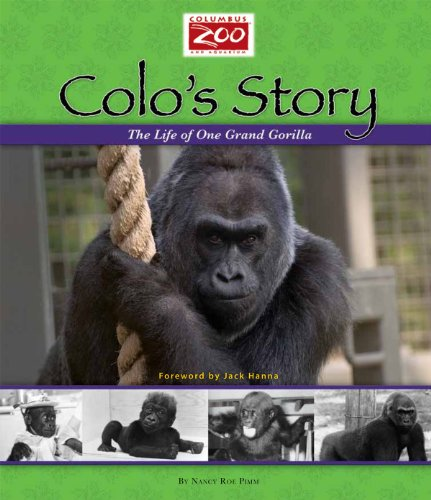 9780984155453: Colo's Story: The Life of One Grand Gorilla (Columbus Zoo Books for Young Readers Collection)