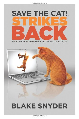 Save the Cat!® Strikes Back: More Trouble for Screenwriters to Get into ... and Out of (0984157603) by Blake Snyder