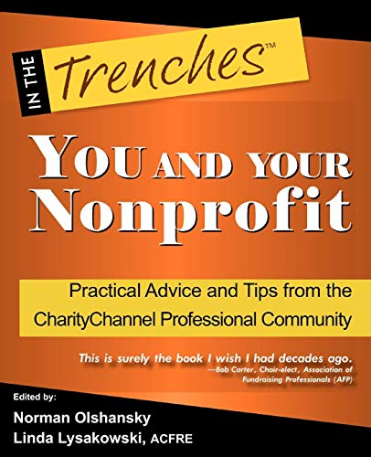 9780984158041: YOU and Your Nonprofit: Practical Advice and Tips from the CharityChannel Professional Community (In the Trenches)