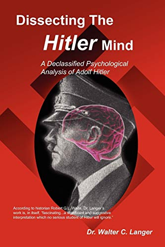 a psychological analysis of adolf hitlers behavior and actions