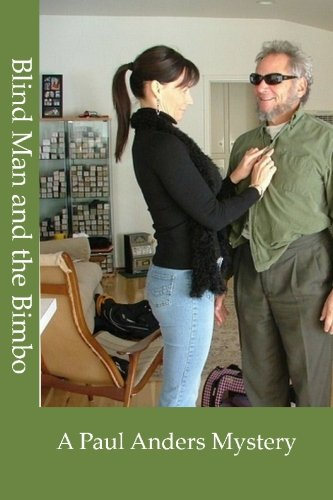 Blind Man and the Bimbo: A Paul Anders Mystery: Paul Anders