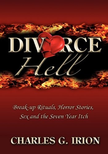 9780984161898: Divorce Hell: Break-up Rituals, Horror Stories, Sex and the Seven Year Itch
