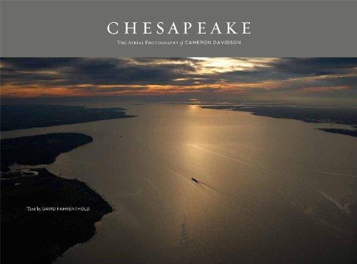 Chesapeake: The Aerial Photography of Cameron Davidson: Davidson, Cameron