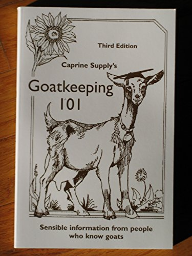 Goatkeeping 101: Sensible Information from People who