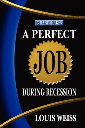9780984166008: A Perfect Job During Recession