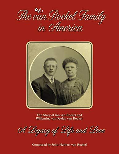 The Van Roekel Family in America (Paperback): John Herbert Van Roekel