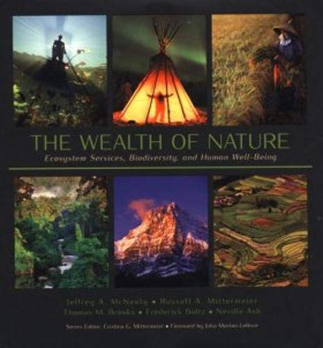 The Wealth of Nature: Ecosystem Services, Biodiversity,: McNeely, Jeffrey A.,