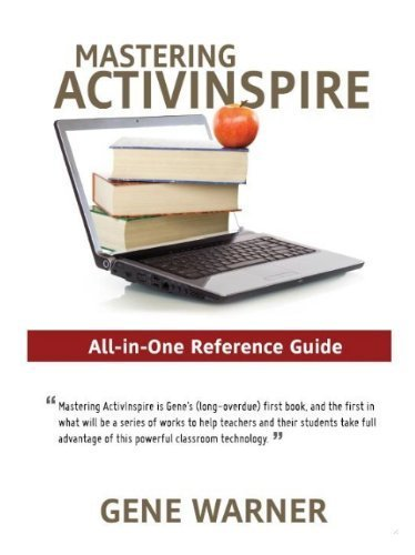 Mastering Activinspire: All-in-One Reference Guide: Gene Warner