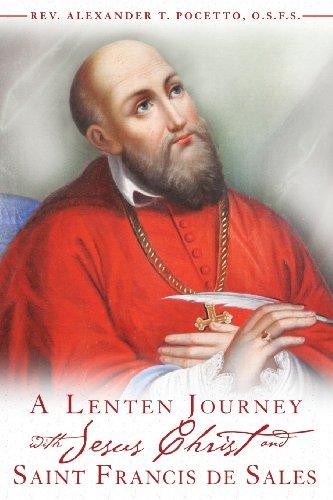 A Lenten Journey with Jesus Christ and St. Francis de Sales: Rev. Alexander T. Pocetto
