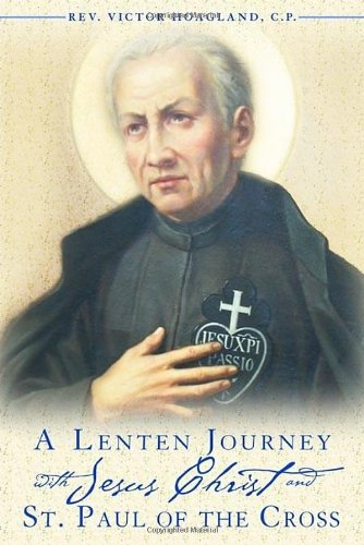 A Lenten Journey with Jesus Christ and St. Paul of the Cross (9780984170753) by Rev. Victor Hoagland; C.P.