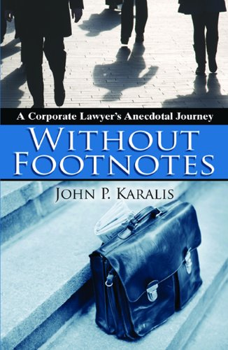 9780984173303: Without Footnotes: A Corporate Lawyers Anecdotal Journey