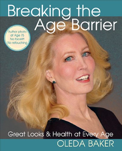 9780984174591: Breaking the Age Barrier: Great Looks and Health at Every Age