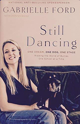 9780984176205: Still Dancing: One Dream, One Dog, One Stage: Ridding the world of Bullies one school at a time