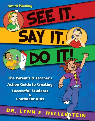 9780984177905: See It. Say It. Do It! The Parent's & Teacher's Action Guide to Creating Successful Students & Confident Kids