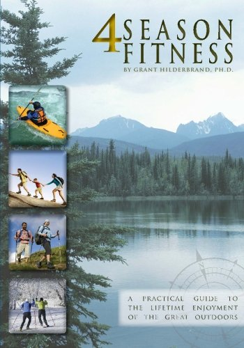 9780984178407: 4 Season Fitness: a practical guide to the lifetime enjoyment of the great outdoors