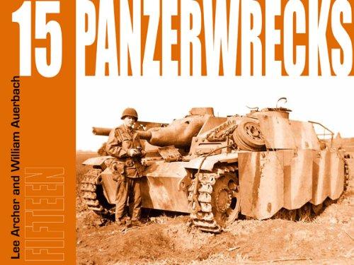 Panzerwrecks 15 - German Armour 1944-45: Lee Archer & William Auerbach