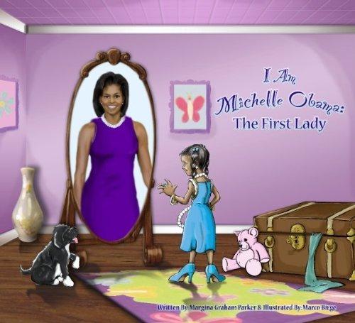 I Am Michelle Obama: The First Lady: Margina Graham Parker