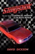9780984183500: Slingshot: The Fast Track To Financial Freedom in Auto Repair