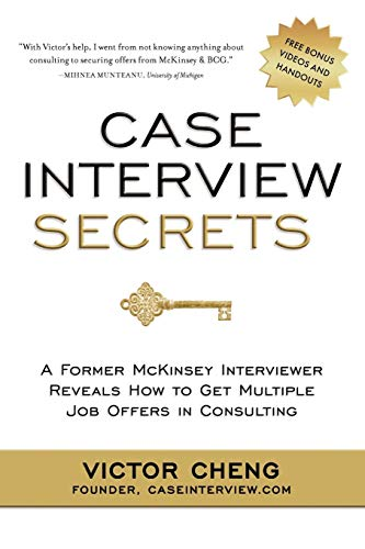 9780984183524: Case Interview Secrets: A Former McKinsey Interviewer Reveals How to Get Multiple Job Offers in Consulting