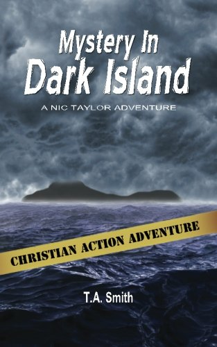 Mystery in Dark Island: Nic Taylor Adventure Series: Smith, T A