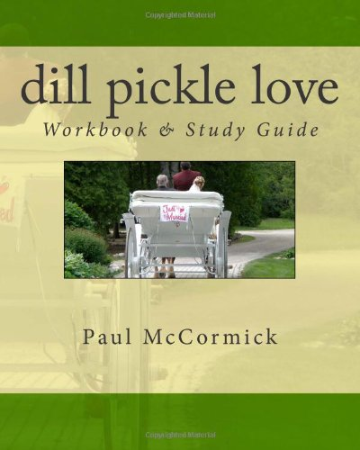 Dill Pickle Love Workbook & Study Guide (9780984185344) by McCormick, Paul
