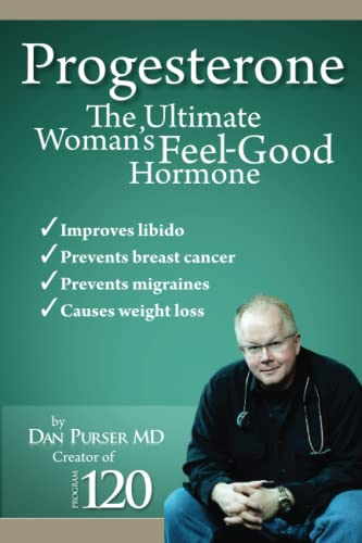 9780984187737: Progesterone The Ultimate Woman's Feel Good Hormone