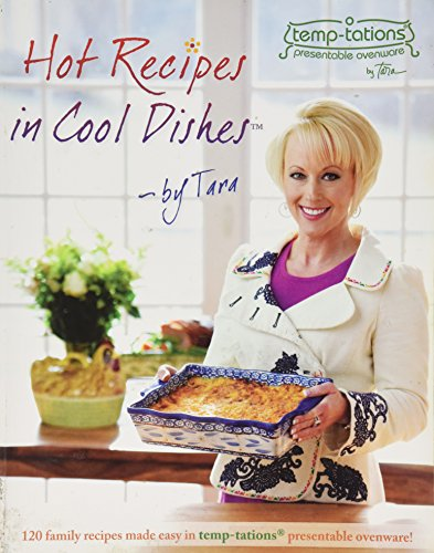 Hot Recipes in Cool Dishes by Tara