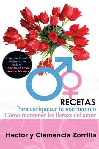 Recetas Para Enriquecer Tu Matrimonio: Como Mantener: Zorrilla, Hector Williams