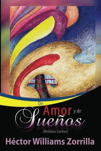 9780984189755: De Amor y de Suenos (Relatos Cortos): (Relatos Cortos) (Spanish Edition)