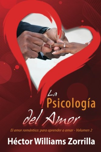 9780984189762: La psicología del Amor: El amor romántico: para aprender a amar