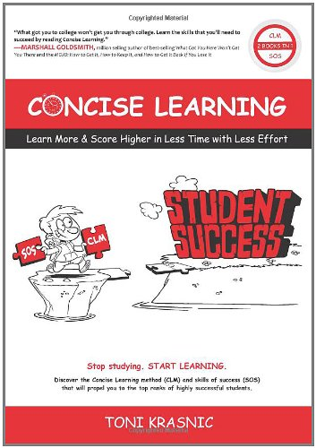 9780984191406: Concise Learning: Learn More & Score Higher in Less Time With Less Effort