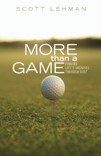 More than a Game: Finding Life's Answers: Lehman, Scott
