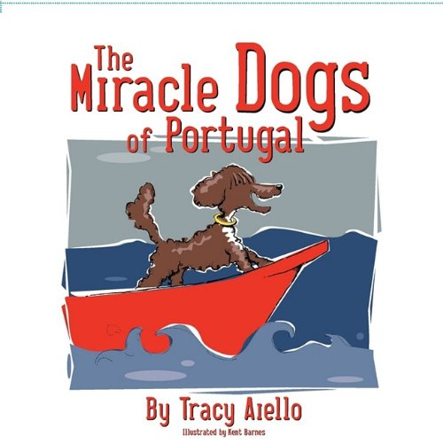 9780984194902: The Miracle Dogs of Portugal
