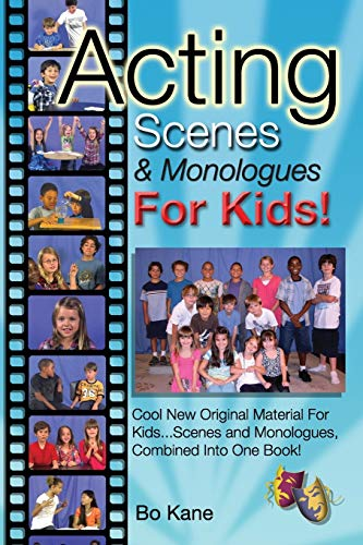 9780984195015: Acting Scenes & Monologues For Kids!: Original Scenes and Monologues Combined Into One Very Special Book!: Volume 1