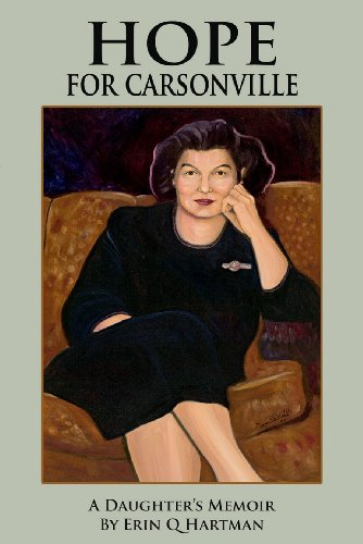 9780984198191: Hope for Carsonville: A Daughter's Memoir