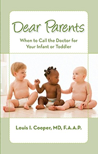 Dear Parents: When to Call the Doctor for Your Infant or Toddler: Cooper MD, Dr. Louis I.