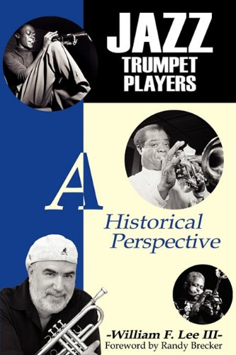 9780984199143: Jazz Trumpet Players: A Historical Perspective