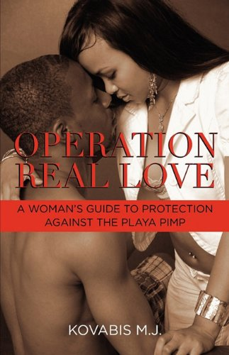 9780984199174: Operation Real Love: A Woman's Guide to Protection Against the Playa Pimp