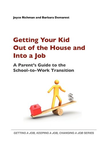 9780984199419: Getting Your Kid Out of the House and Into a Job (Getting a Job, Keeping a Job, Changing a Job)
