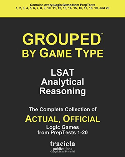 GROUPED by Game Type: LSAT Analytical Reasoning: The Complete Collection of Actual, Official Logic ...
