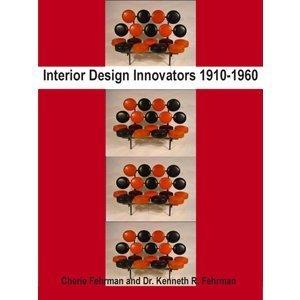 Interior Design Innovators 1910-1960: Cherie Fehrman and